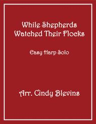 While Shepherds Watched Their Flocks, for Easy Harp Solo