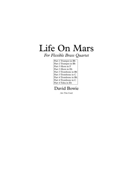 Life On Mars. For Flexible Brass Quartet.
