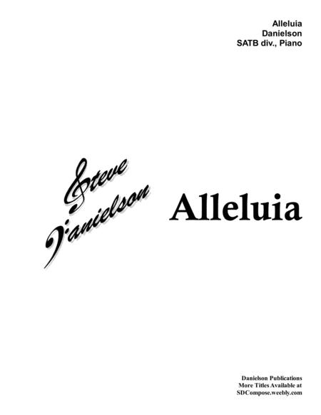 Alleluia - by Steve Danielson, SATB, div., piano
