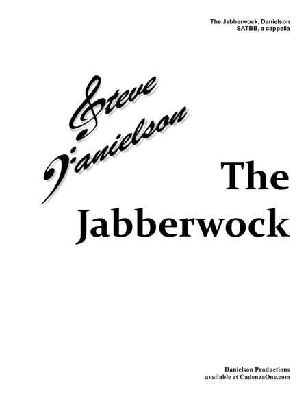 Jabberwock, by Steve Danielson, SATBB, a cappella