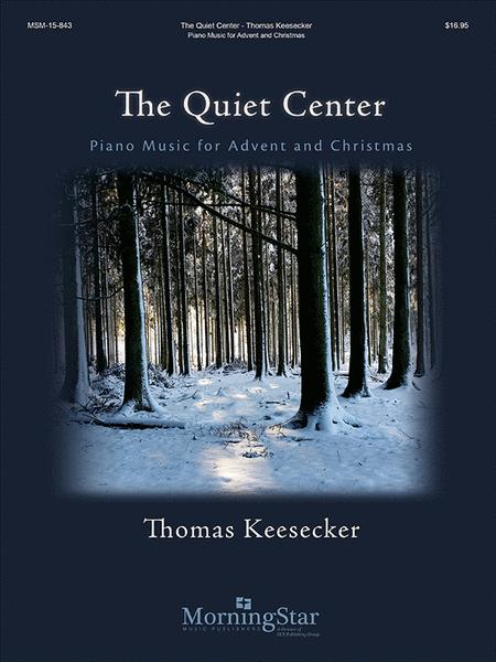 The Quiet Center: Piano Music for Advent and Christmas