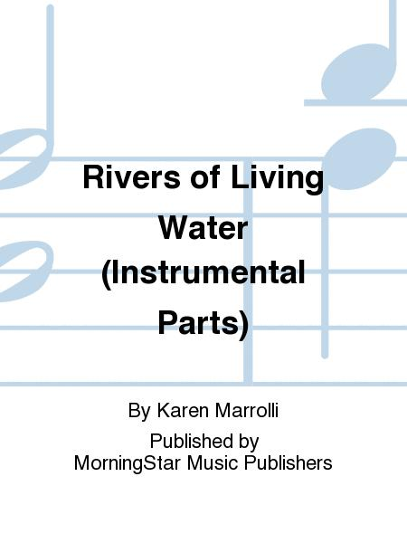 Rivers of Living Water (Instrumental Parts)
