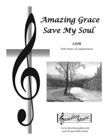 Amazing Grace Save My Soul