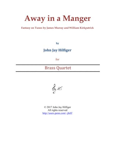 Away in a Manger: Fantasy on Tunes by James Murray and William Kirkpatrick (Brass Quartet)