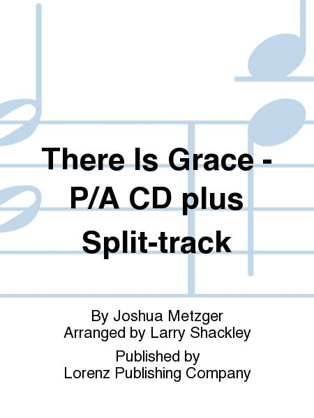 There Is Grace - Performance/Accompaniment CD plus Split-track