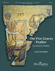 The Five Graces Psalter: Lectionary Psalms (Cantor/Accompanist Edition)