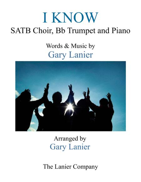 I KNOW (SATB Choir, Bb Trumpet and Piano)