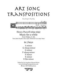 Music for a while (in 7 keys: A, G-sharp, G, F-sharp, F, E, E-flat minor)