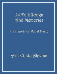 24 Folk Songs and Memories, a book of arrangements for Lever or Pedal Harp
