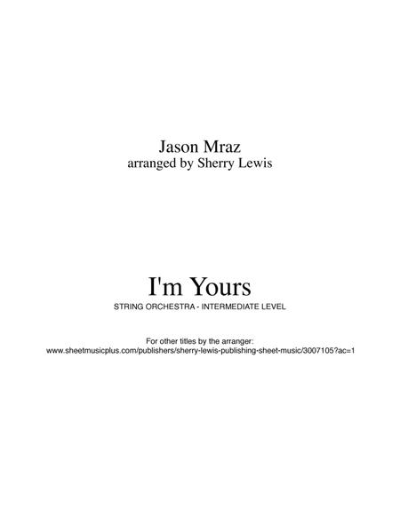 I'm Yours by Jason Mraz for STRING TRIO includes two violins and cello or violin, viola (if violist reads treble) and cello, arranged by Sherry Lewis