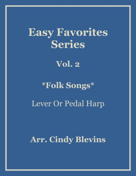 Easy Favorites, Folk Songs, a book of 26 arrangements for almost any harp