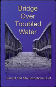 Bridge Over Troubled Water, Duet for Clarinet and Alto Saxophone