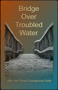 Bridge Over Troubled Water, Duet for one Alto and one Tenor Saxophone