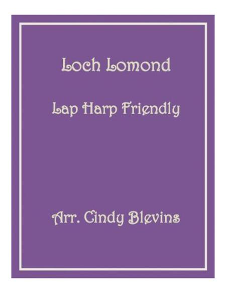 Loch Lomond, arranged for Lap Harp, from my book Feast of Favorites, Vol. 2