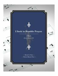 I Seek in Humble Prayer - an original hymn