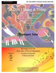 It Don't Mean A Thing (If It Ain't Got That Swing) - TRUMPET SOLO with Piano, Bass, Drums