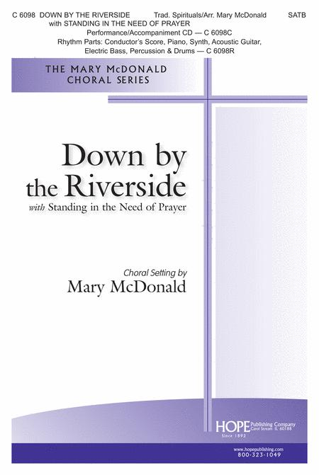 Down By The Riverside With Standing In The Need Of Prayer