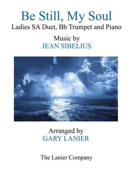 BE STILL, MY SOUL (Ladies SA Duet, Bb Trumpet and Piano)