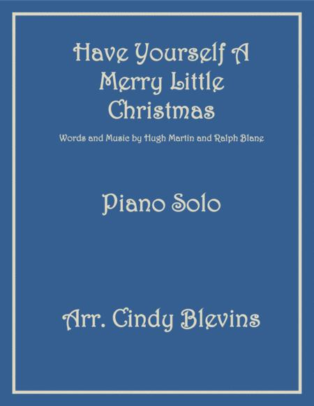 Have Yourself A Merry Little Christmas  from MEET ME IN ST. LOUIS, arranged for Piano Solo