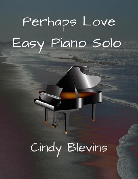 Perhaps Love, an Easy Piano Solo arrangement