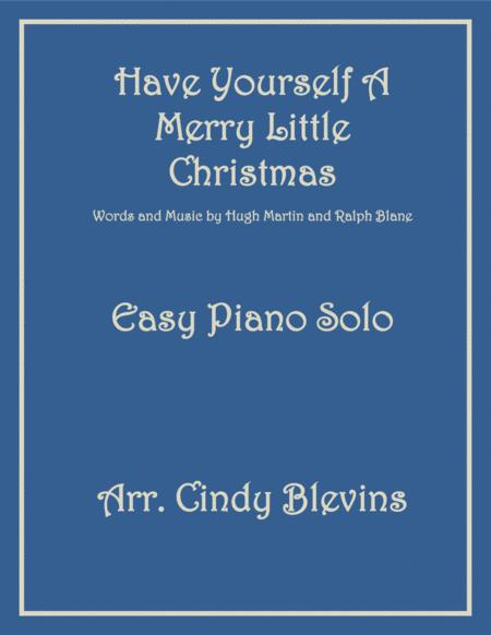 Have Yourself A Merry Little Christmas  from MEET ME IN ST. LOUIS, an Easy Piano Solo arrangement