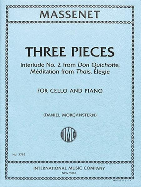 Three Pieces: Interlude No. 2 from Don Quichotte, Meditation from Thais, Elegie