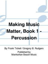 Making Music Matter, Book 1 - Percussion Sheet Music By