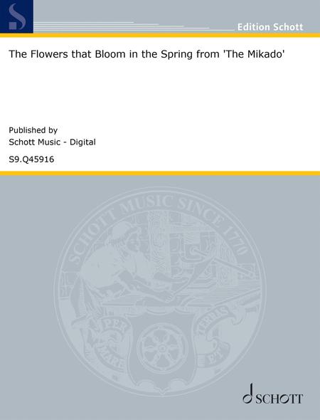 The Flowers that Bloom in the Spring from 'The Mikado'