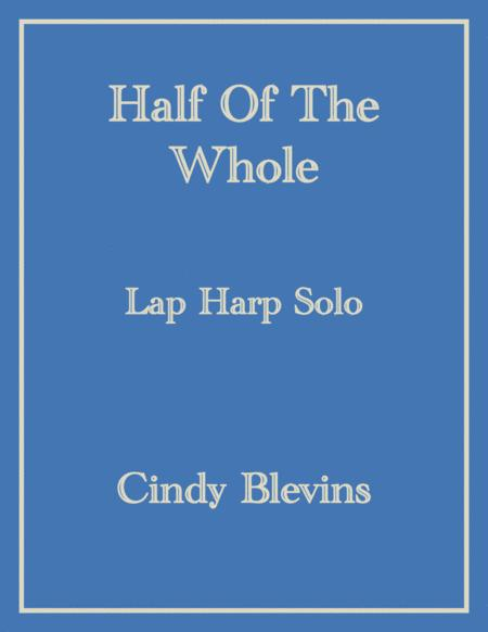 Half of the Whole, an original solo for Lap Harp, from my book