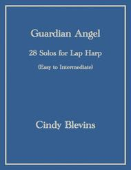 Guardian Angel, 28 original solos for Lap Harp (larger harps can play too!)