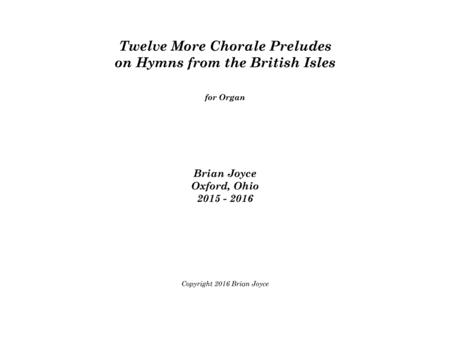 Twelve More Chorale Preludes on Hymns FRom the British Isles