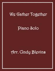We Gather Together, arranged for Piano Solo