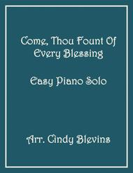 Come, Thou Fount of Every Blessing, arranged for Easy Piano Solo