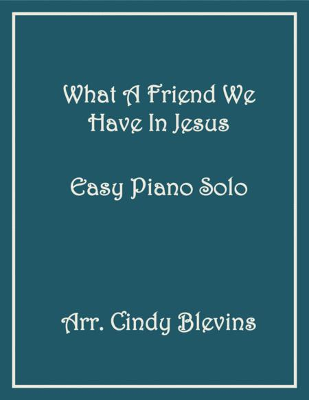 What A Friend We Have In Jesus, arranged for Easy Piano Solo