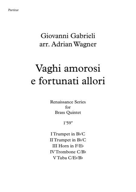 Vagi amorosi e fortunati allori (Giovanni Gabrieli) Brass Quintet arr. Adrian Wagner