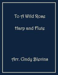 To a Wild Rose, arranged for Harp and Flute
