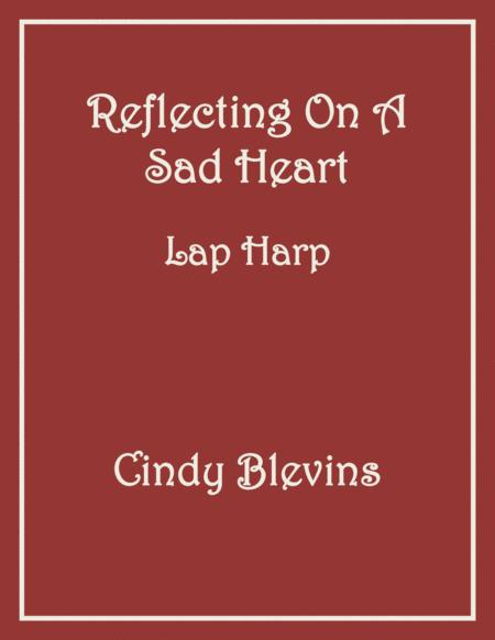 Reflecting On A Sad Heart, an original solo for Lap Harp, from my book