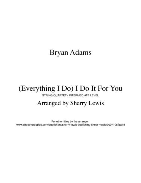 (Everything I Do) I Do It For You for STRING QUARTET, String Trio, String Duo, Solo Violin, String Quartet + string bass chord chart, arranged by Sherry Lewis