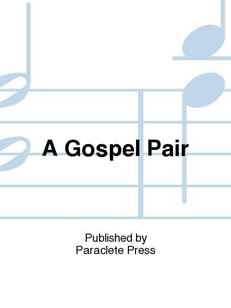 A Gospel Pair