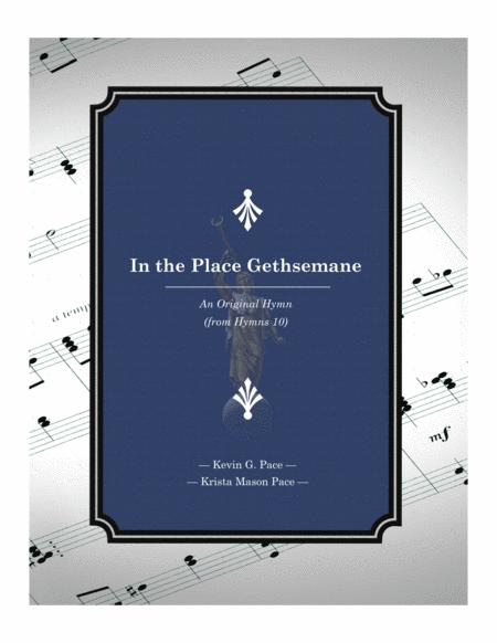 In the Place Gethsemane - an original hymn