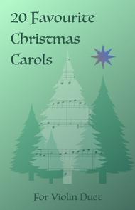 20 Favourite Christmas Carols for Violin Duet