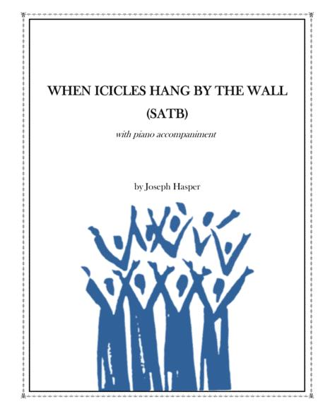 When Icicles Hang By The Wall (SATB)