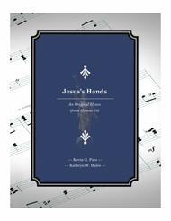 Jesus's Hands - an original hymn for SATB voices