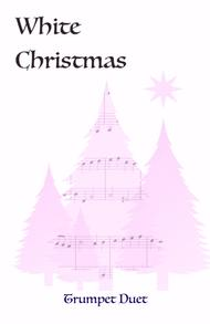 Christmas Trumpet Songs.Download White Christmas Trumpet Duet Sheet Music By Irving