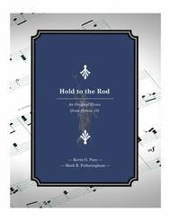 Hold to the Rod - an original hymn for SATB voices