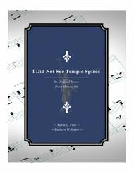 I Did Not See Temple Spires - an original hymn for SATB voices