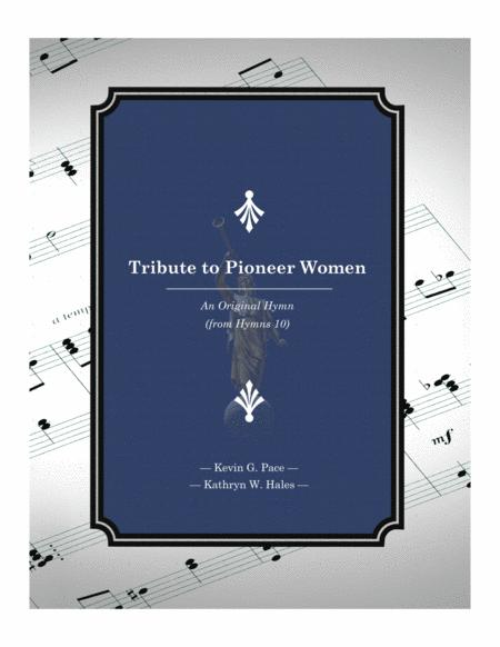 Tribute to Pioneer Women - an original hymn for SATB voices