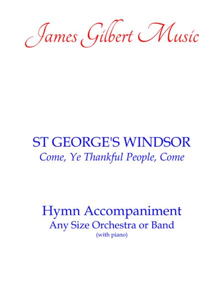 ST GEORGE'S WINDSOR (Come, Ye Thankful People, Come)