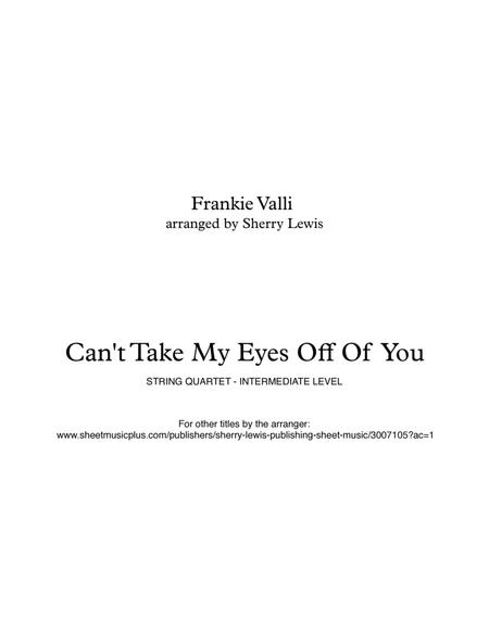 Can't Take My Eyes Off Of You for STRING QUARTET, String Trio, String Duo, Solo Violin, String Quartet + string bass chord chart, arranged by Sherry Lewis