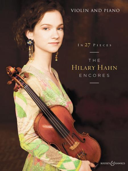 In 27 Pieces - The Hilary Hahn Encores - for Solo Violin and Violin and Piano
